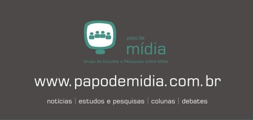 Grupo Papo de Mídia entra no ar:  Grupo de Estudos e Pesquisas sobre o Universo da Comunicação.